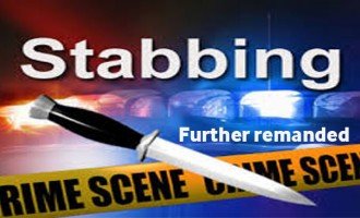 Stabbing Accused Further Remanded