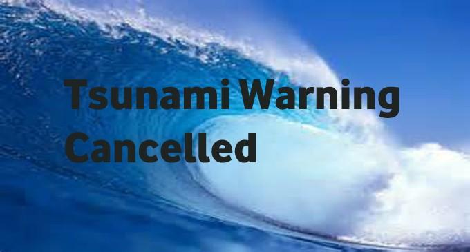 Tsunami Warning Cancelled