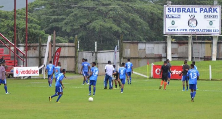 Dreketi, Lautoka Clash Called Off