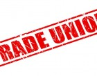 Trade Unions Deregistered Suspended, More Warned