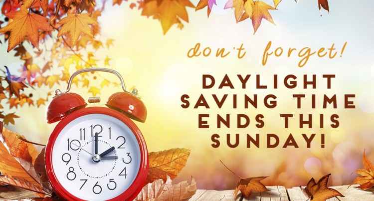 Daylight Saving Ends SUNDAY, January 14