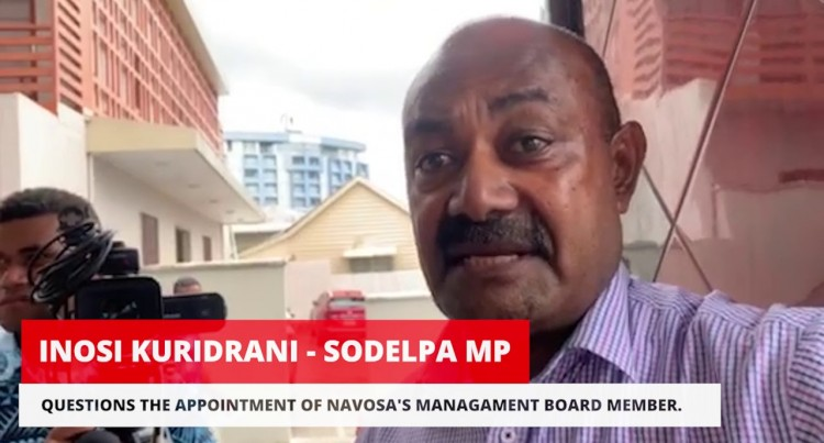 Sodelpa MP Inosi Kuridrani Questions Appointment Of Navosa's Management Board Member